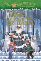 Winter of the Ice Wizard ebook by Mary Pope Osborne,Sal Murdocca