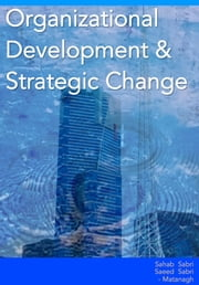Organizational Development and Strategic Change ebook by Sahab Sabri,Saeed Sabri-Matanagh