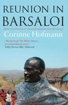 Reunion in Barsaloi ebook by Corinne Hofmann, Peter Millar
