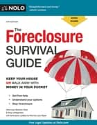Foreclosure Survival Guide, The ebook by Stephen Elias,Amy Loftsgordon,Leon Bayer, Attorney