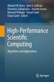 High-Performance Scientific Computing - Algorithms and Applications ebook by Michael W. Berry,Kyle A. Gallivan,Efstratios Gallopoulos,Ananth Grama,Bernard Philippe,Yousef Saad,Faisal Saied