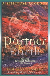 Partner Earth - A Spiritual Ecology ebook by Pam Montgomery