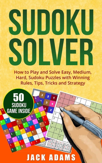 Sudoku Solver: How to Play and Solve Easy, Medium & Hard Sudoku Puzzles  with Winning Rules, Tips, Tricks and Strategy