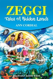Zeggi - Tales of Hidden Lands ebook by Ann Cordial,Judith Yates,Annabelle McGuinness