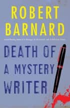 Death of a Mystery Writer ebook by Robert Barnard
