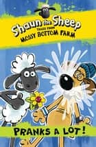 Shaun the Sheep: Pranks a Lot! ebook by Martin Howard, Andy Janes