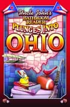 Uncle John's Bathroom Reader Plunges into Ohio ebook by Bathroom Readers' Institute