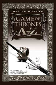 Game of Thrones A-Z ebook by Martin Howden