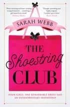 The Shoestring Club ebook by Sarah Webb