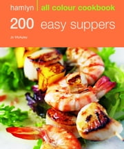 200 Easy Suppers - Hamlyn All Colour Cookbook ebook by Jo McAuley