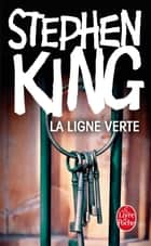 La Ligne verte ebook by Stephen King