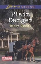 Plain Danger (Mills & Boon Love Inspired Suspense) (Military Investigations, Book 9) eBook by Debby Giusti