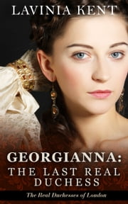 Georgiana - The Last Real Duchess ebook by Lavinia Kent