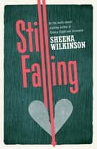 Still Falling ebook by Sheena Wilkinson