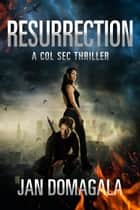 Resurrection - Col Sec, #6 ebook by Jan Domagala