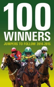 100 Winners: Jumpers to Follow 2014-2015 ebook by Rodney Pettinga