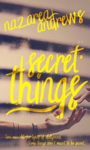 Secret Things - Hollywood Secret, #1 ebook by Nazarea Andrews