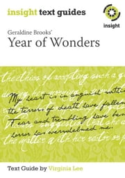 Geraldine Brooks' Year of Wonders: Insight Text Guide ebook by Lee, Virginia