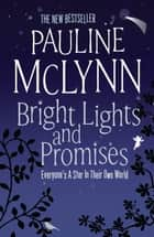 Bright Lights and Promises - A poignant novel about love and understanding ebook by Pauline Mclynn