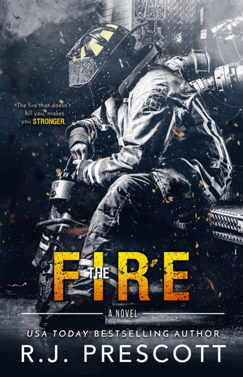 The Fire - The Hurricane, #4 ebook by R.J. Prescott