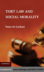 Tort Law and Social Morality ebook by Gerhart, Peter M.