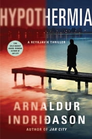 Hypothermia - An Inspector Erlendur Novel ebook by Arnaldur Indridason