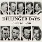 The Dillinger Days audiobook by John Toland