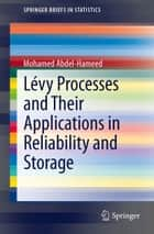 Lévy Processes and Their Applications in Reliability and Storage ebook by Mohamed Abdel-Hameed