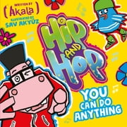 You Can Do Anything: Hip and Hop ebook by Akala