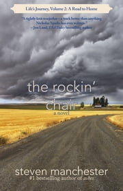 The Rockin' Chair - Life's Journey, Volume 2: A Road to Home ebook by Steven Manchester