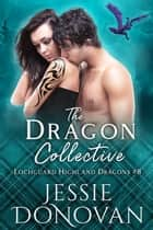 The Dragon Collective ebook by Jessie Donovan