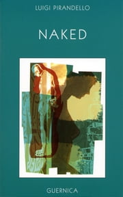 Naked ebook by Luigi Pirandello,Nina daVinci Nichols