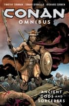 Conan Omnibus Volume 3: Ancient Gods and Sorcerers ebook by Timothy Truman, Tomas Giorello, Richard Corben