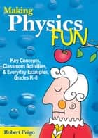Making Physics Fun ebook by Robert Prigo