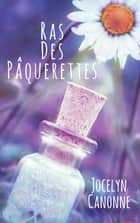 Ras des Pâquerettes eBook by Jocelyn CANONNE