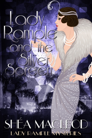 Lady Rample and the Silver Screen ebook by Shéa MacLeod