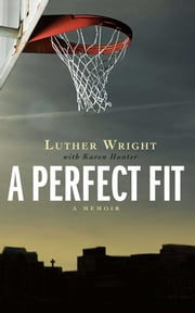 A Perfect Fit ebook by Luther Wright,Karen Hunter