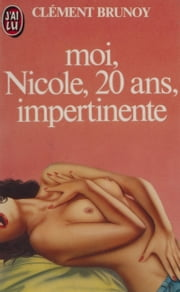 Moi, Nicole, 20 ans, impertinente ebook by Clément Brunoy
