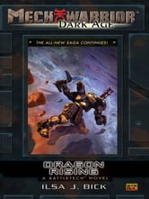 Mechwarrior: Dark Age #24 - Dragon Rising (A Battletech Novel) ebook by Ilsa J. Bick