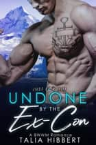 Undone by the Ex-Con ebook by Talia Hibbert