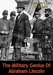 The Military Genius Of Abraham Lincoln ebook by Brigadier Colin R. Ballard