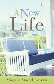 A New Life ebook by Maggie Atwell Lovern