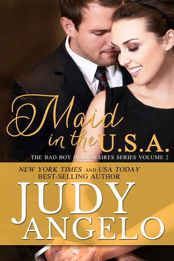 Maid in the U.S.A. - Billionaire Romantic Comedy ebook by Judy Angelo