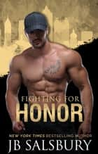 Fighting for Honor ebook by JB Salsbury