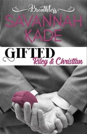Gifted - A Breathless, Georgia Prequel Novel ebook by Savannah Kade