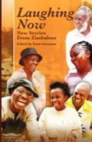 Laughing Now: New Stories from Zimbabwe ebook by Staunton, Irene