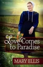 Love Comes to Paradise ebook by Mary Ellis