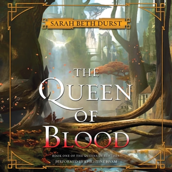 The Queen of Blood - Book One of The Queens of Renthia audiobook by Sarah Beth Durst