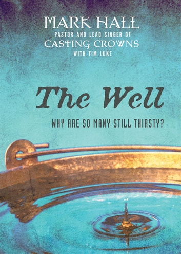 The Well - Why Are So Many Still Thirsty? ebook by Mark Hall