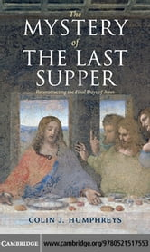 The Mystery of the Last Supper ebook by Humphreys, Colin J.